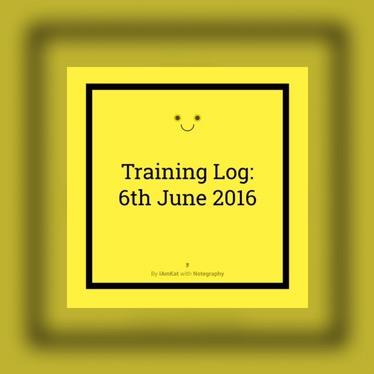 Training Log: 6-6-16