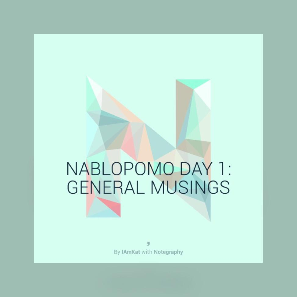 NaBloPoMo Day 1: General Musings