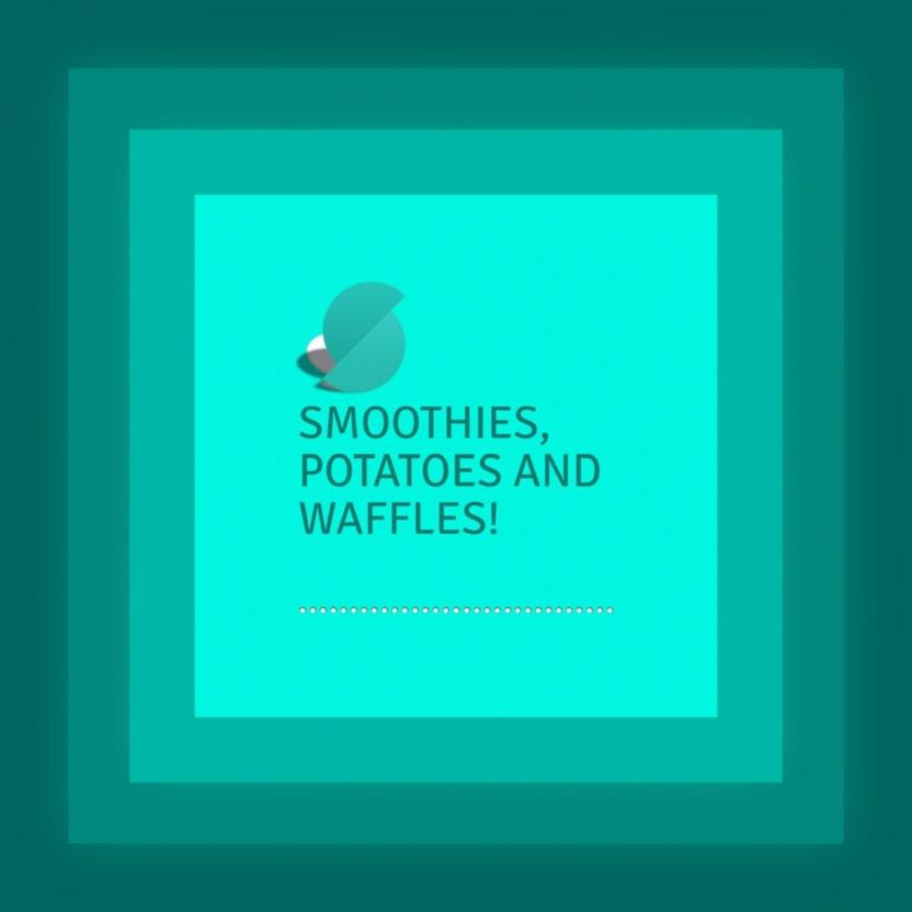 image text - Smoothies, potatoes and waffles!