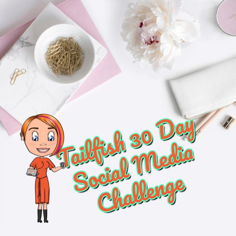 Tailfish 30 Day Social Media Challenge