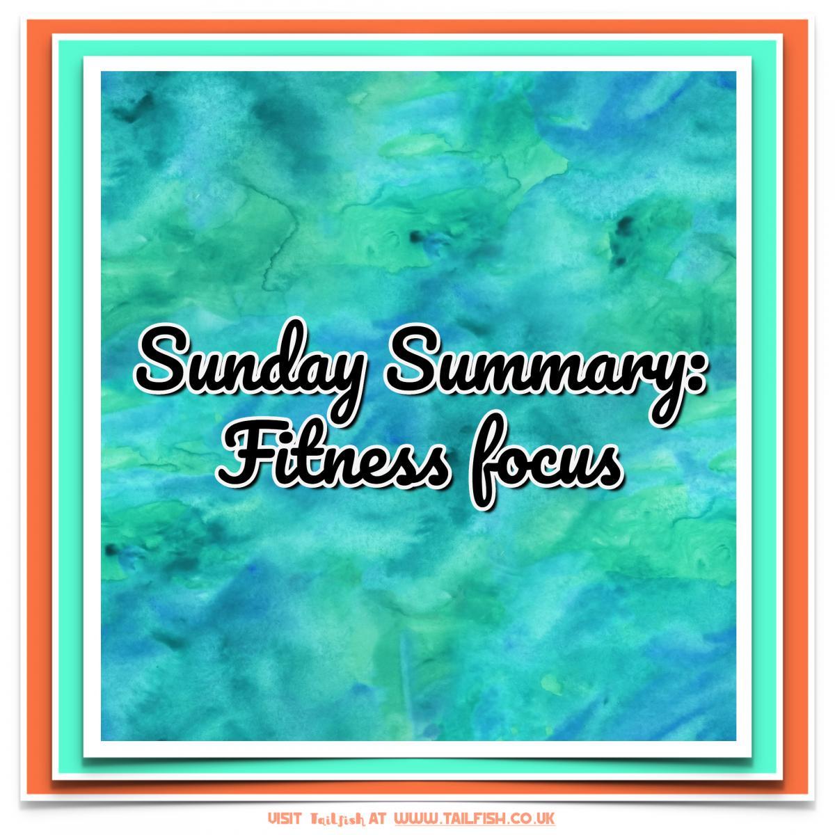 imgae text: Sunday summary - fitness focusj