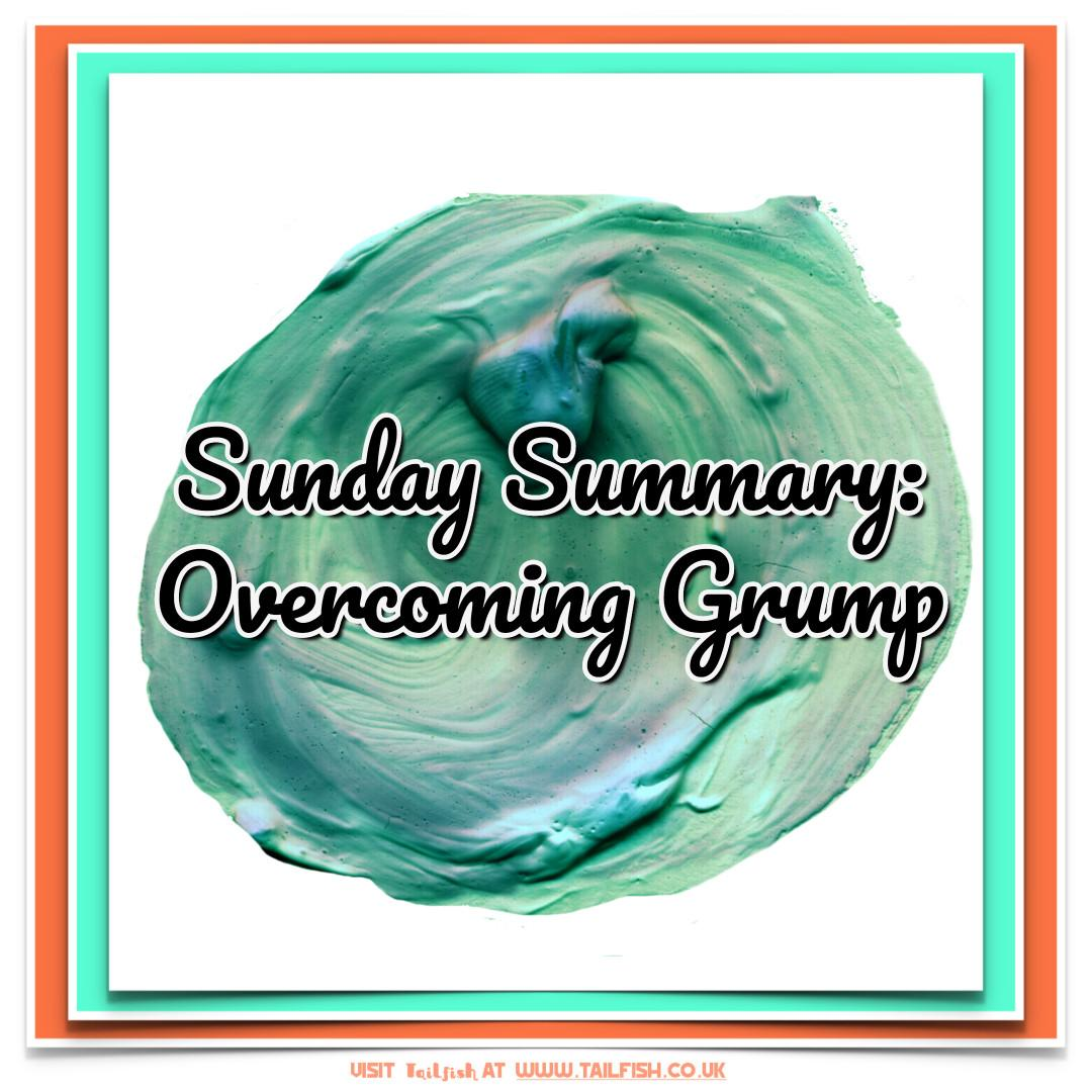 image text SunDay Summary Overcoming Grump