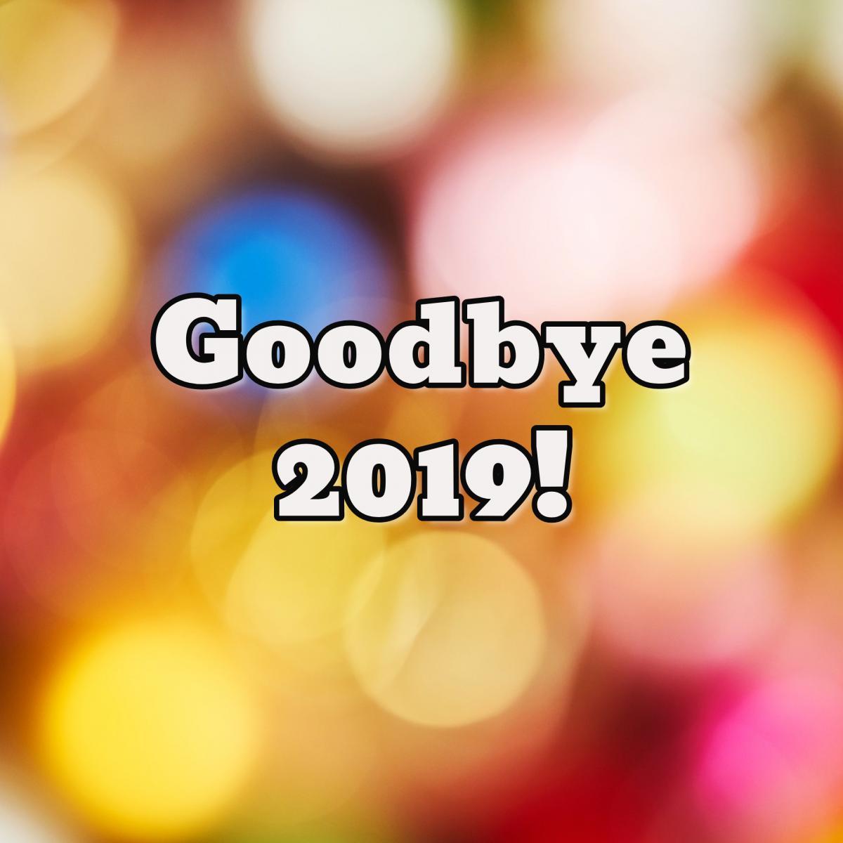 Goodbye 2019!